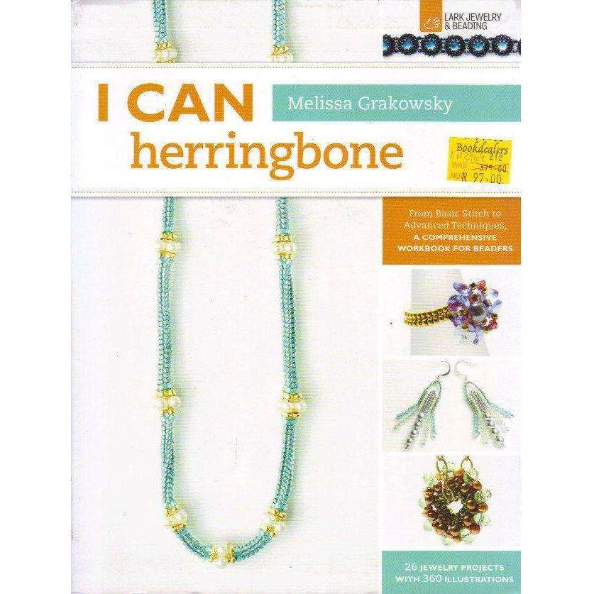 Bookdealers:I Can Herringbone: From Basic Stitch to Advanced Techniques, a Comprehensive Workbook for Beaders (I Can Series) | Melissa Grakowsky