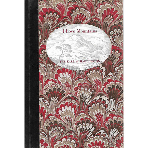 I Love Mountains, And Other Poems (Inscribed by Author) | The Earl of Haddington