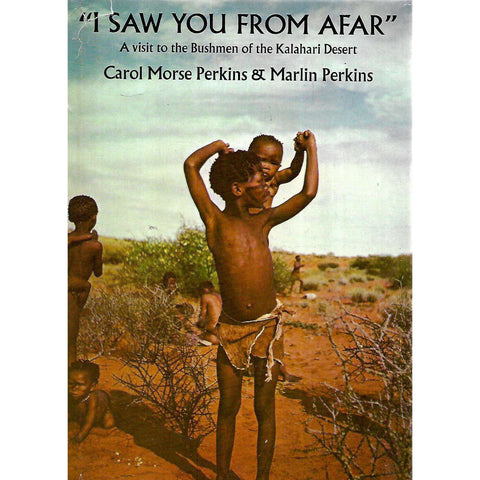 """I Saw You From Afar"": A Visit to the Bushmen of the Kalahari Desert 