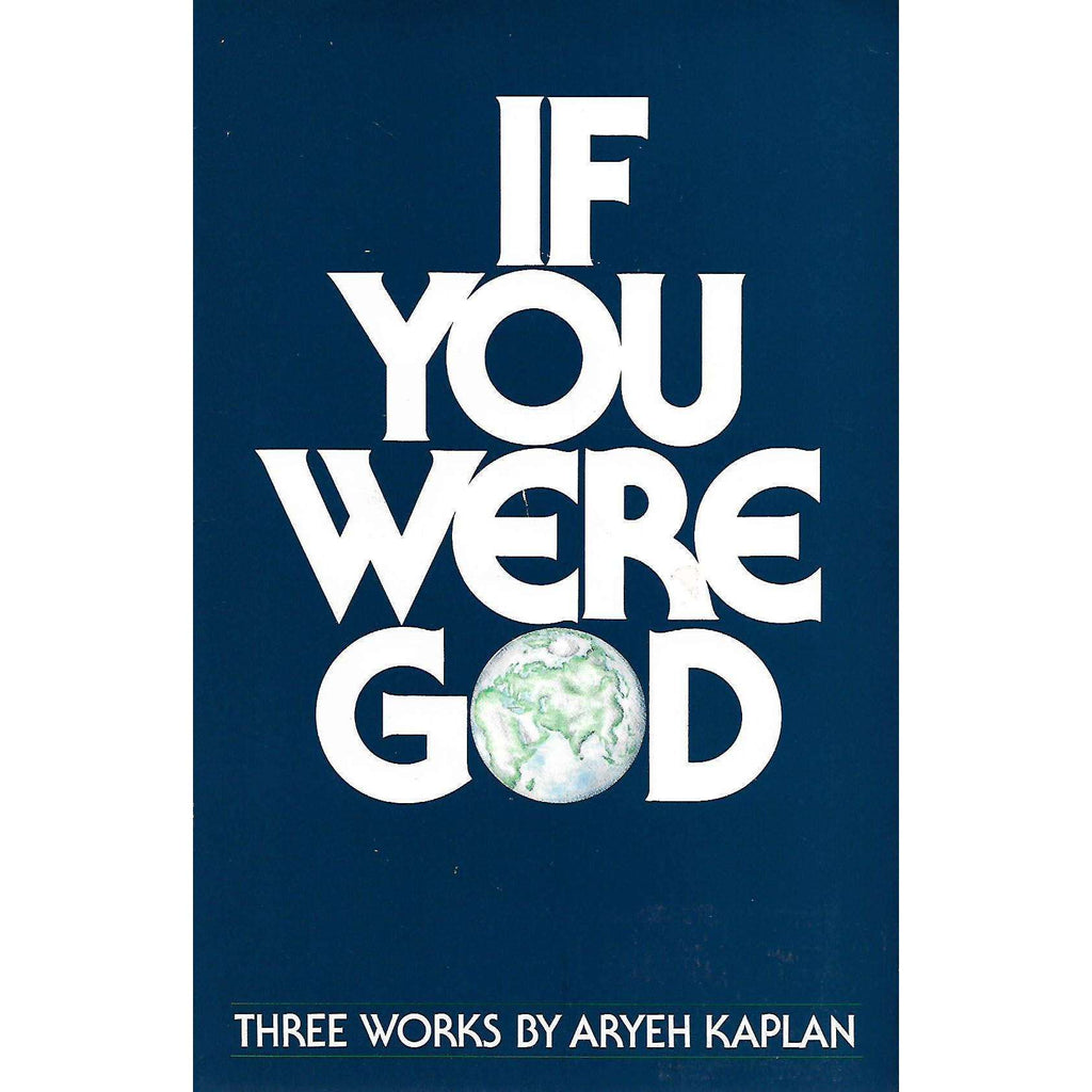 Bookdealers:If You Were God: Three Works by Ayyeh Kaplan | Aryeh Kaplan