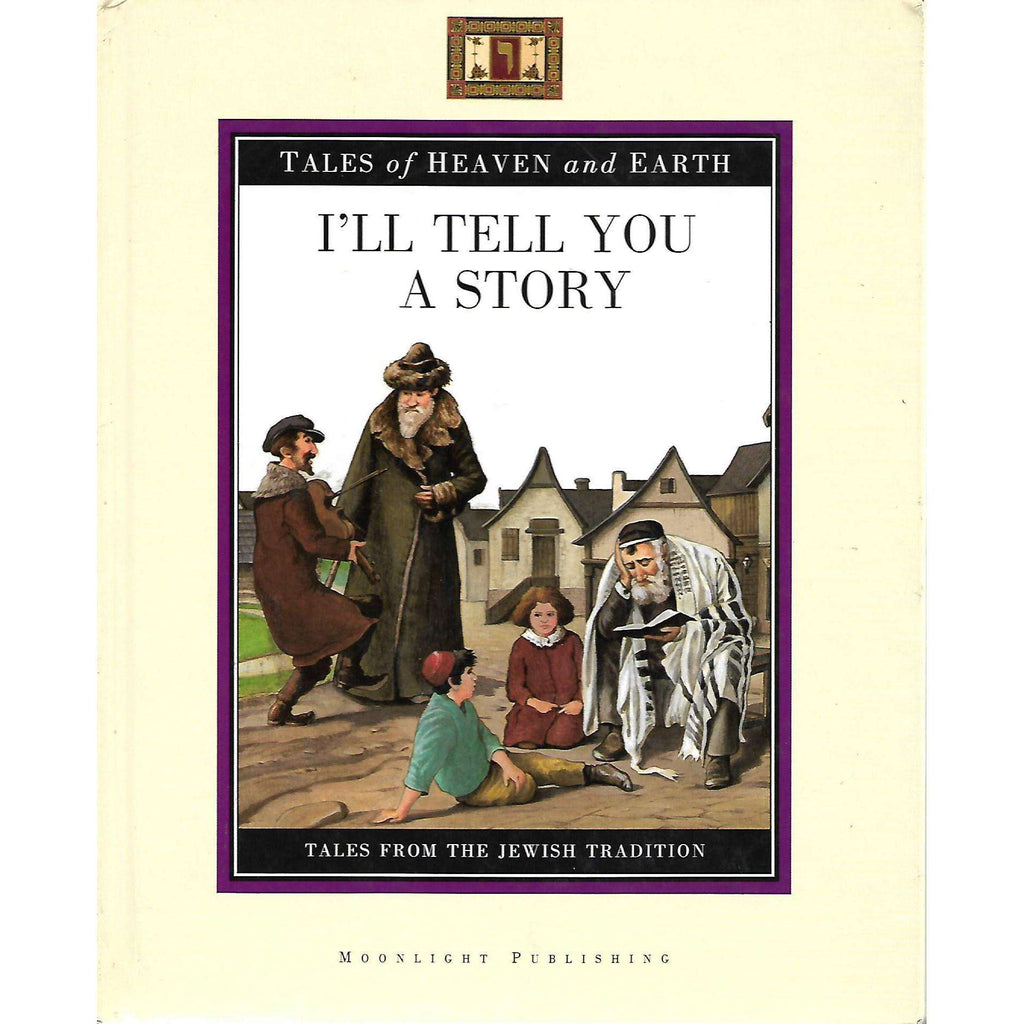 Bookdealers:I'll Tell You A Story: Tales of Heaven and Earth | Marc-Alain Ouaknin and Dory Rotnemer