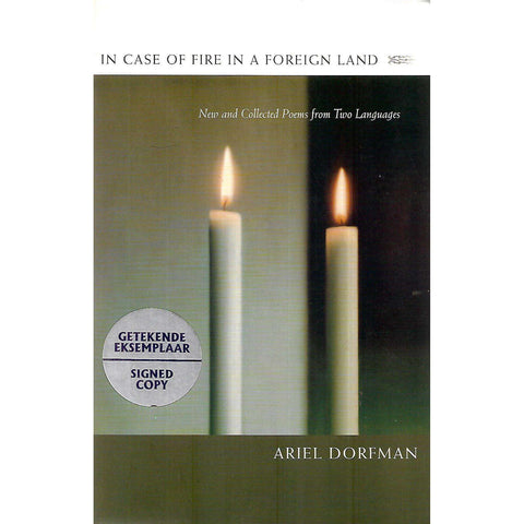 In Case of Fire in a Foreign Land: New and Collected Poems from Two Languages (Signed by Author) | Ariel Dorfman
