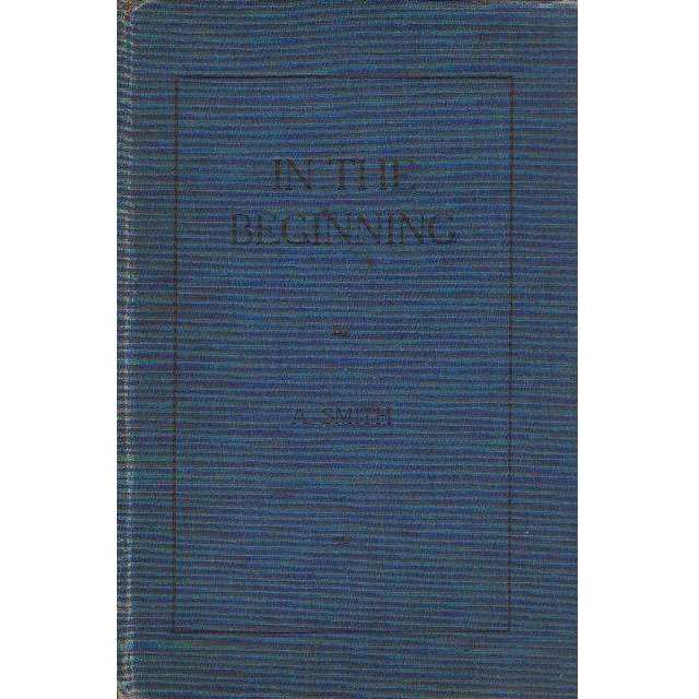 Bookdealers:In the Beginning: (With Author's Inscription) Three Biblical Plays | A. Smith