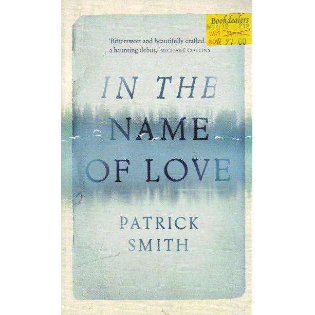 Bookdealers:In the Name of Love | Patrick Smith