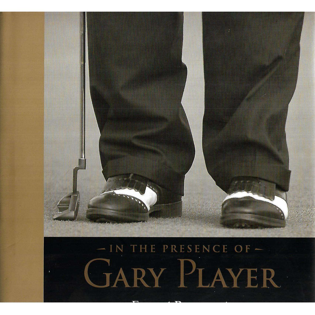 Bookdealers:In the Presence of Gary Player (Inscribed by Gary Player) | Forrest Beaumont