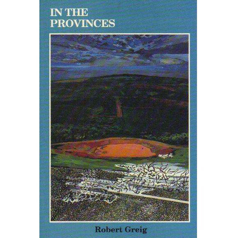In the Provinces (With Author's Dedication to China - S.A. Author E. Macphail) | Robert Greig