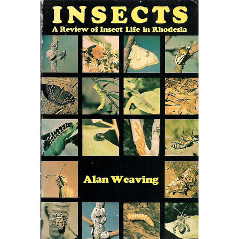 Insects: A Review of Insect Life in Rhodesia | Alan Weaving