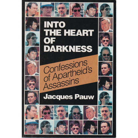 Into the Heart of Darkness: Confessions of Apartheid's Assassins | Jacques Pauw