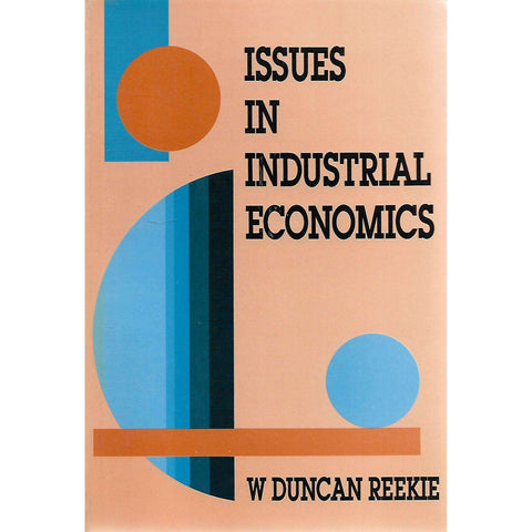 Issues in Industrial Economics (Wits Press Archive Copy) | W. Duncan Reekie