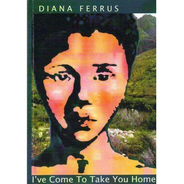 Bookdealers:I've Come to Take you Home (With Author's Inscription) | Diana Ferrus