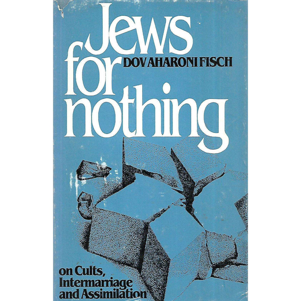 Bookdealers:Jews for Nothing: On Cults, Intermarriage and Assimilation | Dov Aharonifisch
