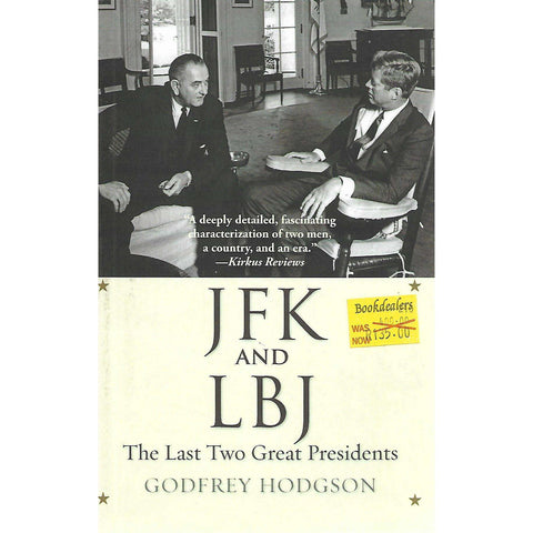 JFK and LBJ: The Last Two Great Presidents | Godfrey Hodgson