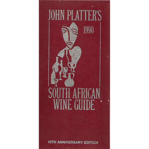John Platter's South African Wine Guide 1990 (10th Anniversary Edition)