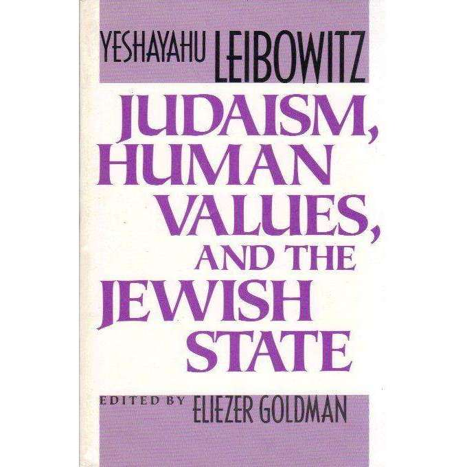 Bookdealers:Judaism: Human Values, and the Jewish State | Yeshayahu Leibowitz