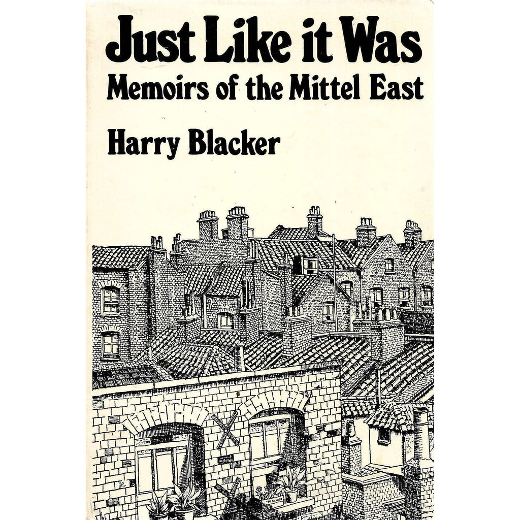 Bookdealers:Just Like it Was: Memoirs of the Mittel East (Signed by Author) | Harry Blacker