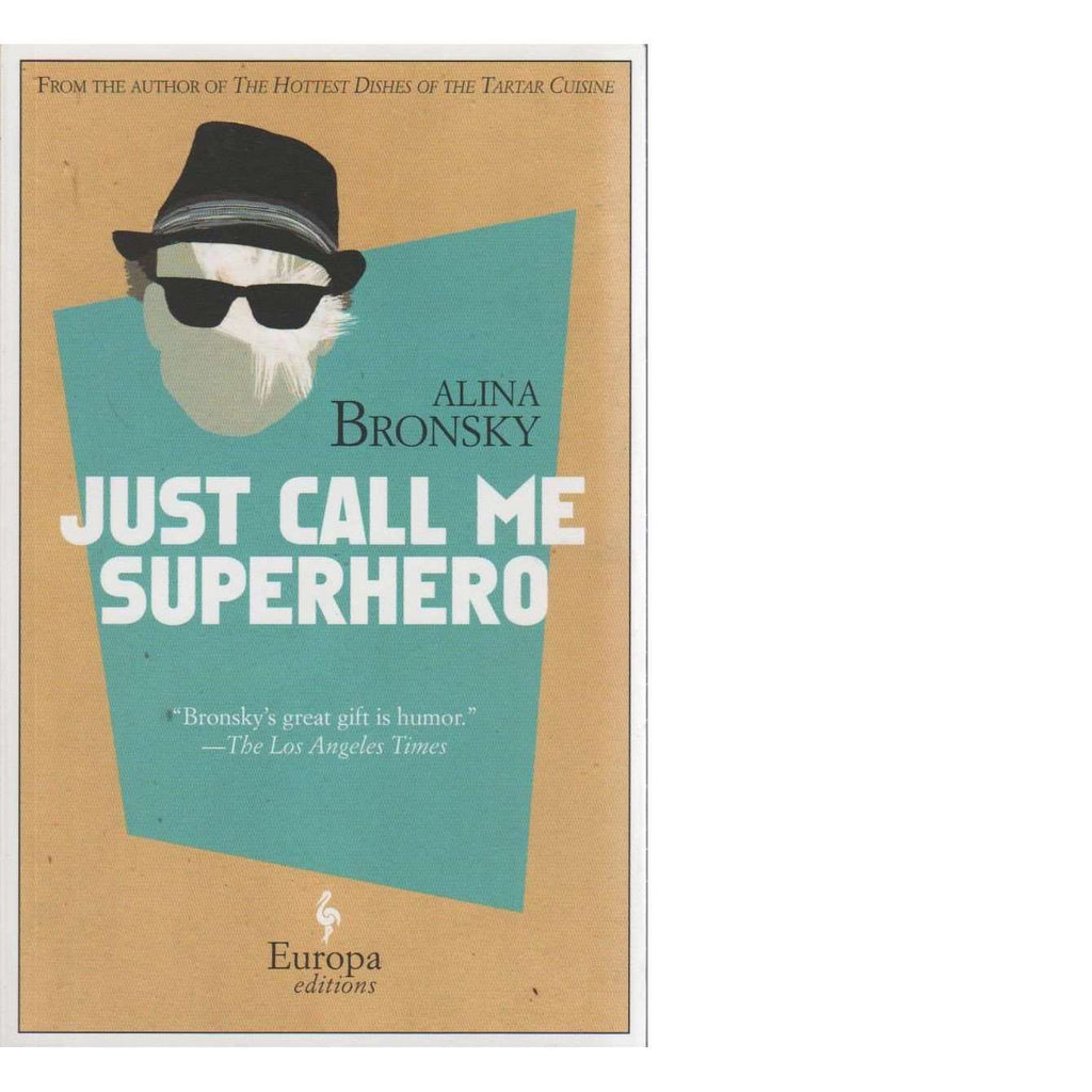 Bookdealers:Just Call Me Superhero | Alina Bronsky