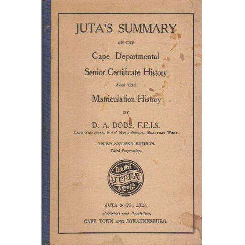 Juta's Summary of the Cape Departmental Senior Certificate History and the Matriculation History | D.A. Dods