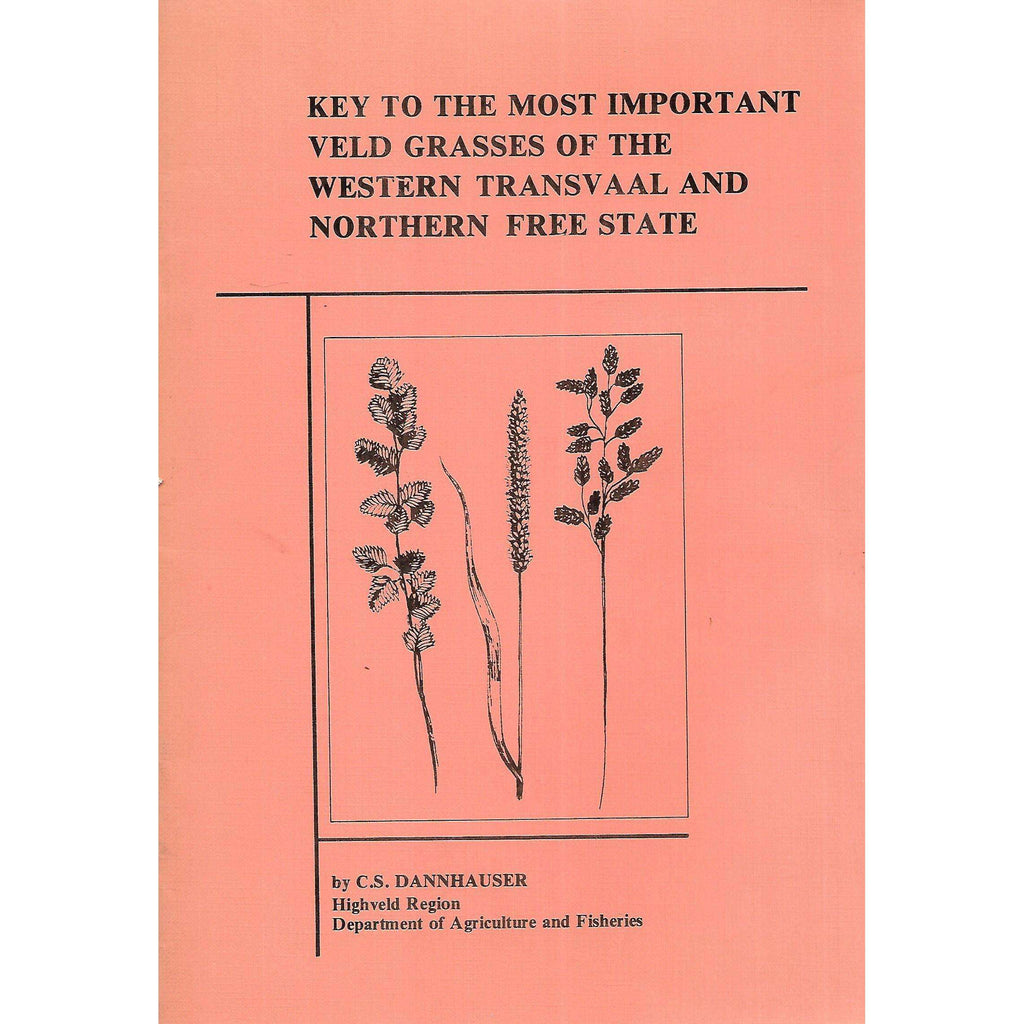 Bookdealers:Key to the Most Important Veld Grasses of the Western Transvaal and Northern Free State | C. S. Dannhauser