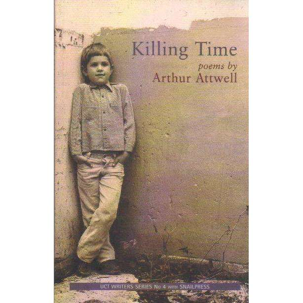 Bookdealers:Killing Time (With Author's Inscription) | Arthur Attwell