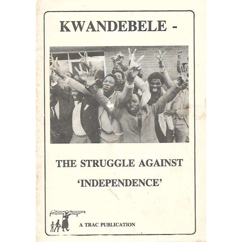 Kwandebele: The Struggle Against 'Independence'