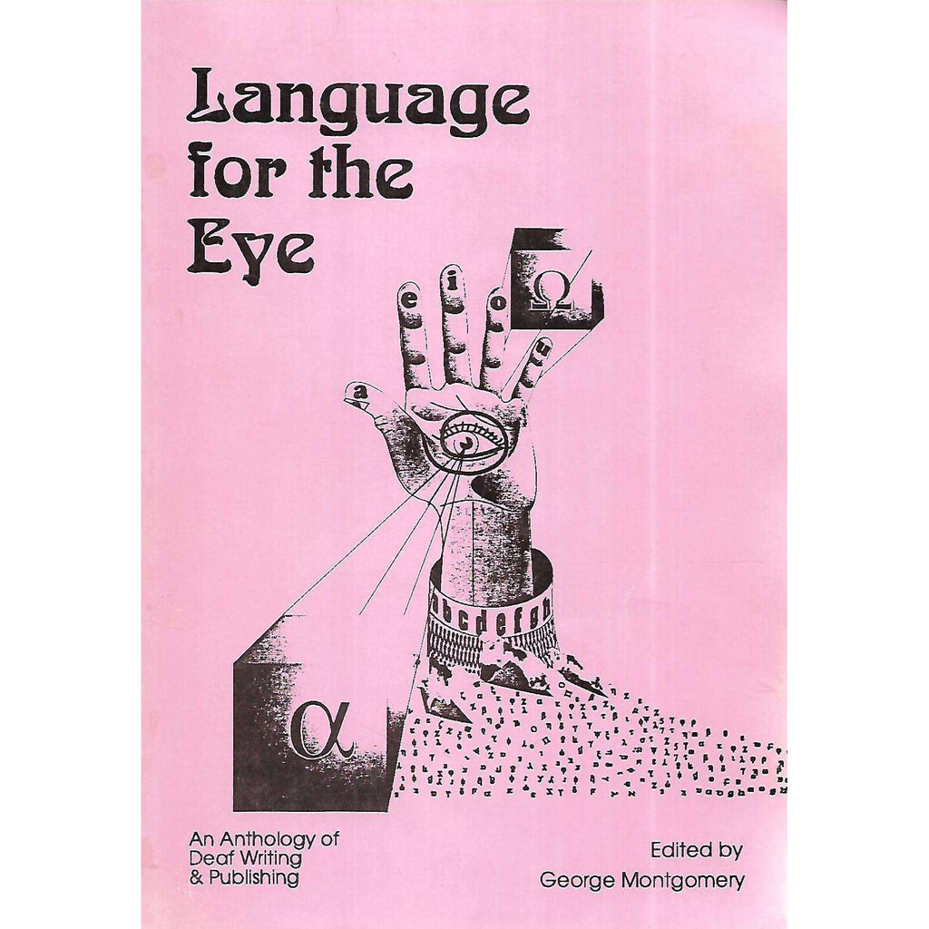 Bookdealers:Language for the Eye: An Anthology of Deaf Writing & Publishing | George Montgomery (Ed.)