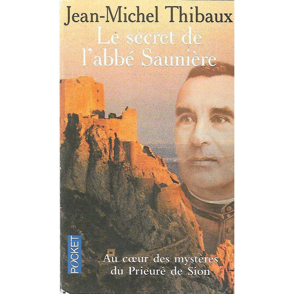 Bookdealers:Le secret de l'abbe Sauniere (French) | Jean-Michel Thibaux