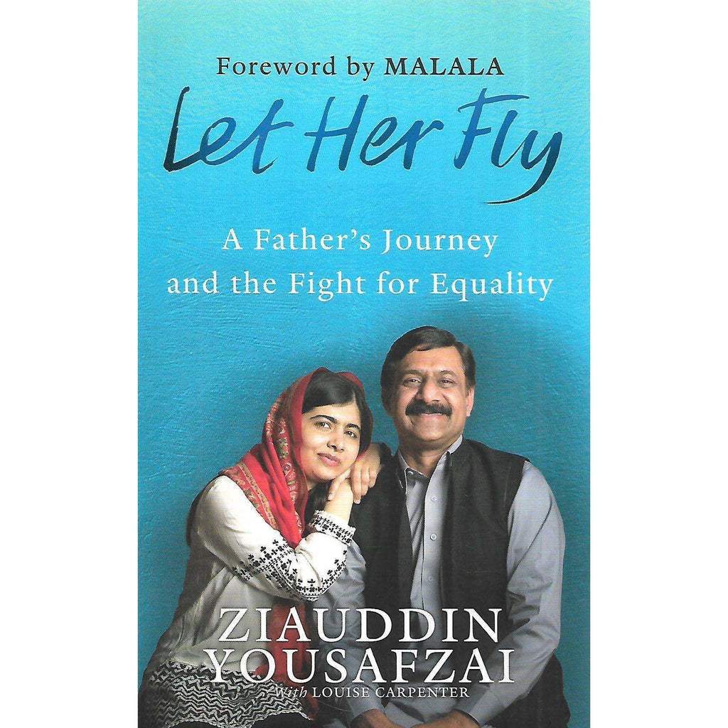 Bookdealers:Let Her Fly: A Father's Journey and the Fight for Equality | Ziauddin Yousafzai