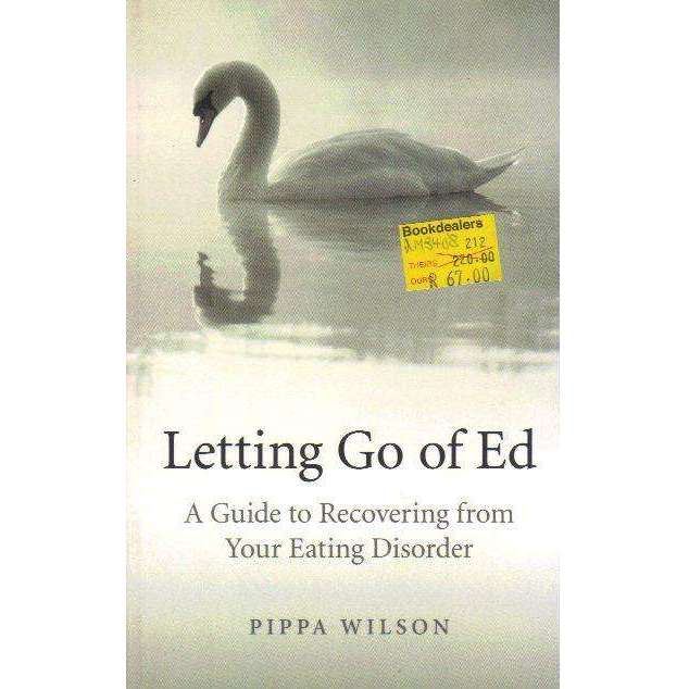 Bookdealers:Letting Go of Ed: A Guide to Recovering from Your Eating Disorder | Pippa Wilson