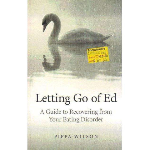 Letting Go of Ed: A Guide to Recovering from Your Eating Disorder | Pippa Wilson