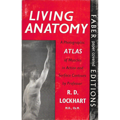 Living Anatomy: A Photographic Atlas of Muscles in Action and Surface Contours | R. D. Lockhart