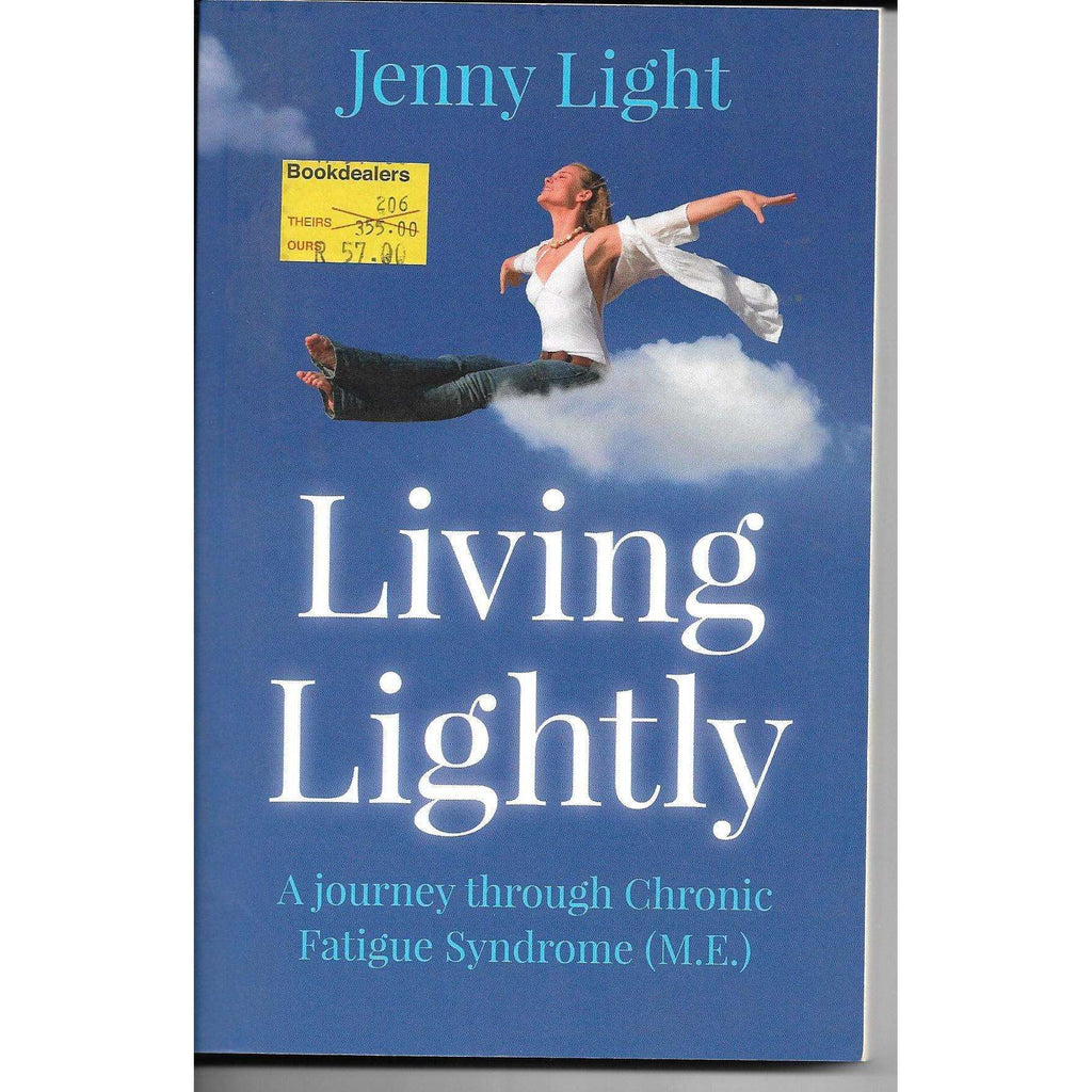 Bookdealers:Living Lightly: A Journey Through Chronic Fatigue Syndrome (M.E.) | Jenny Light