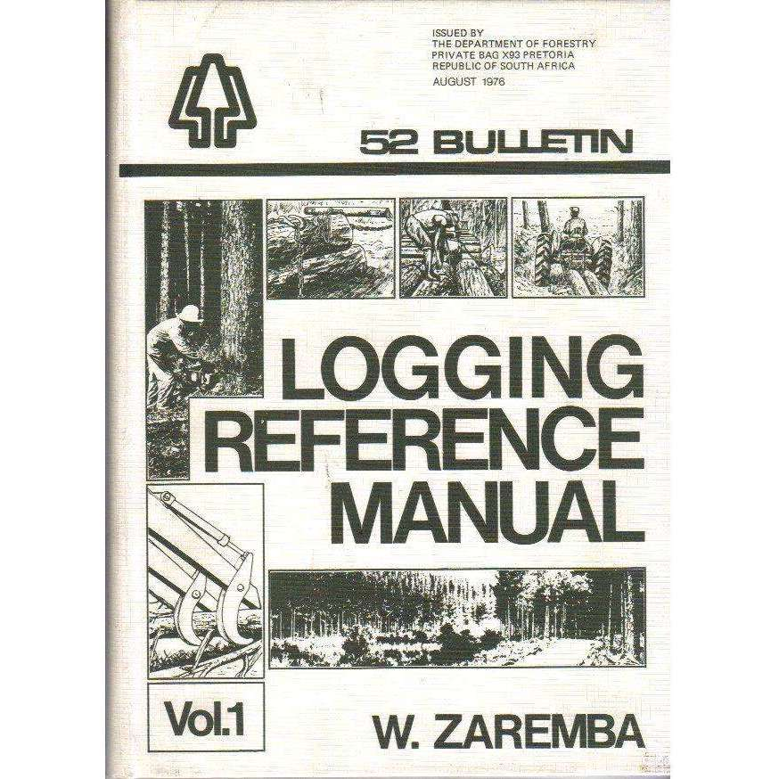 Bookdealers:Logging Reference Manual: 52 Bulletin (R1500.00 for Volumes 1 to 3) | W. Zaremba