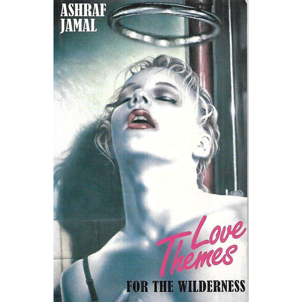 Bookdealers:Love Themes for the Wilderness (Inscribed by Author) | Ashraf Jamal