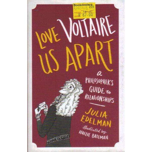 Bookdealers:Love Voltaire Us Apart - A Philosopher's Guide to Relationships | Julia Edelman