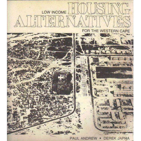 Low Income Housing Alternatives for the Western Cape (Ex Libris Warren Siebrits Bookplate Designed by William Kentridge) | Paul Andrew, Derek Japha