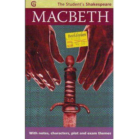 Macbeth - The Student's Shakespeare: With Notes, Characters, Plot and Exam Themes | William Shakespeare