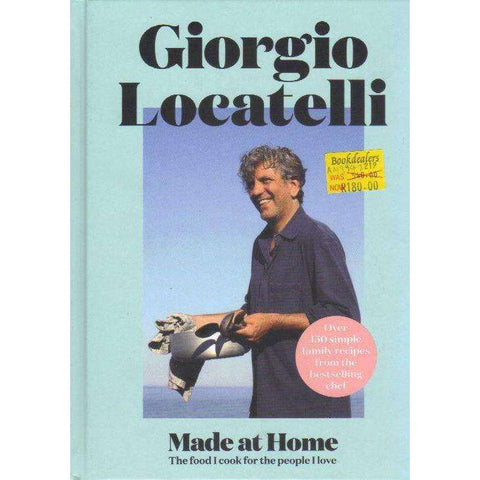 Made at Home: The Food I Cook for the People I Love | Giorgio Locatelli