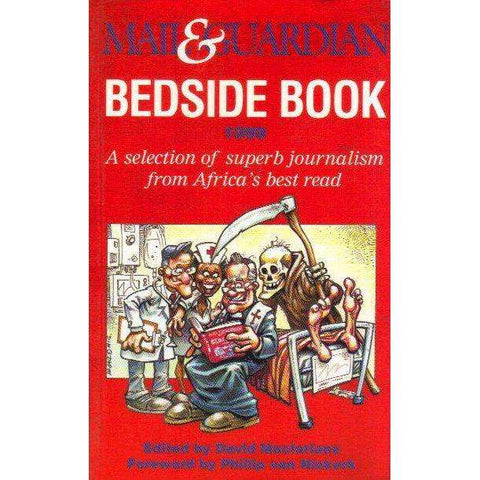 Mail & Guardian Guardian Bedside Book 1999: A Selection of Superb Journalism From Africa's Best Read | David Macfarlane & Phillip Van Niekerk
