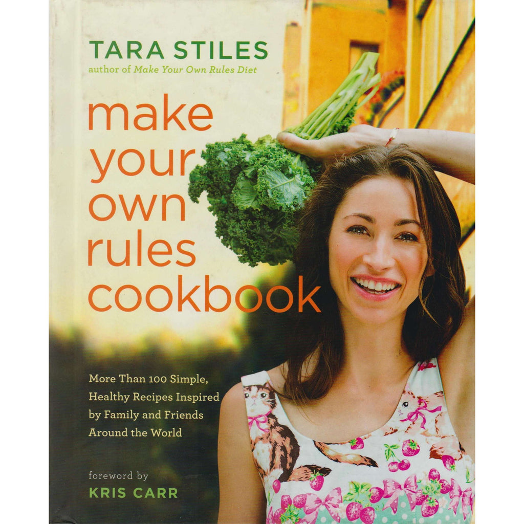 Bookdealers:Make Your Own Rules Cookbook | Tara Stiles