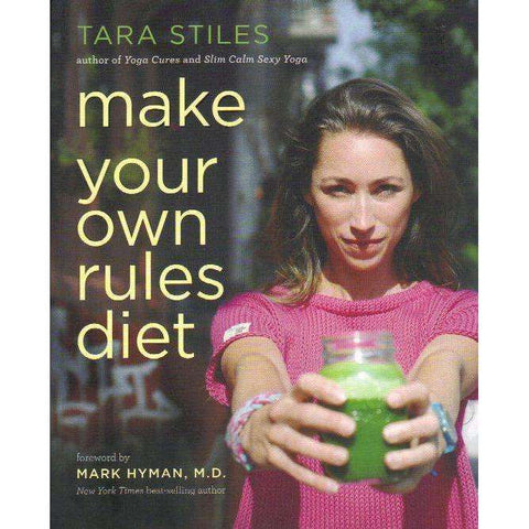 Make Your Own Rules Diet | Tara Stiles