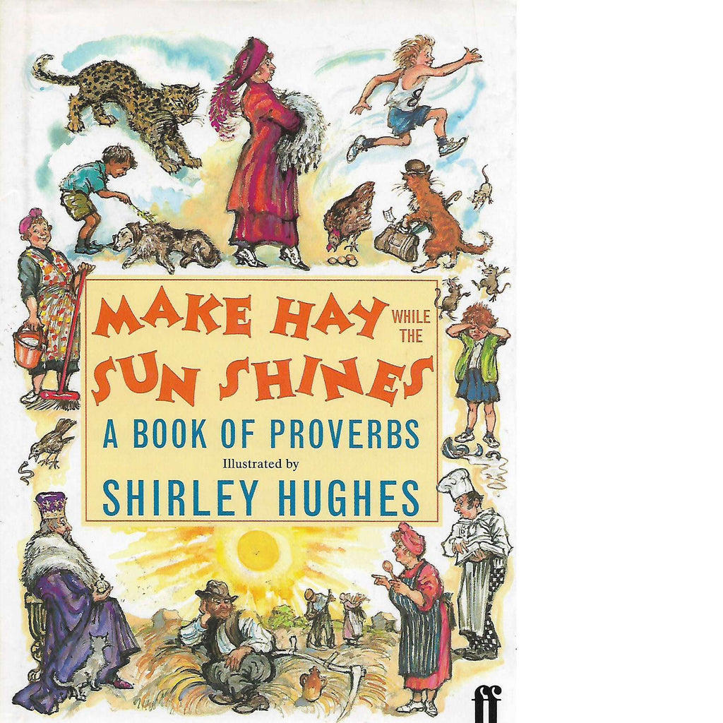 Bookdealers:Make Hay While the Sun Shines: Book of Proverbs (Inscribed) | Shirley Hughes