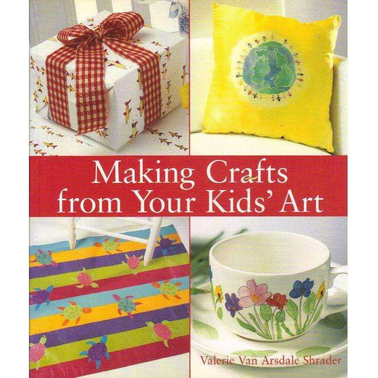 Bookdealers:Making Crafts from Your Kids' Art | Valerie Van Arsdale Shrader