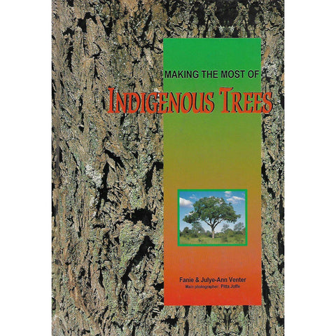 Making the Most of Indigenous Trees (Signed by Author Fanie Venter) | Fanie & Julye-Ann Venter