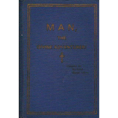 Man the Divine Adventurer (With Author's Inscription) | Compiled by Ria Kotze, George Adams