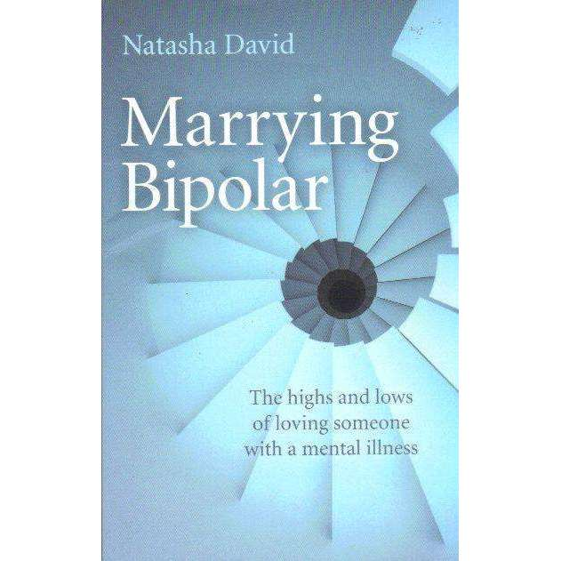 Bookdealers:Marrying Bipolar: The Highs And Lows Of Loving Someone With A Mental Illness | Natasha David