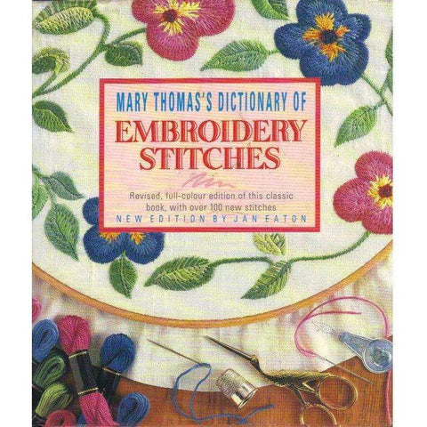 Mary Thomas's Dictionary of Embroidery Stitches | Mary Thomas, Jan Eaton