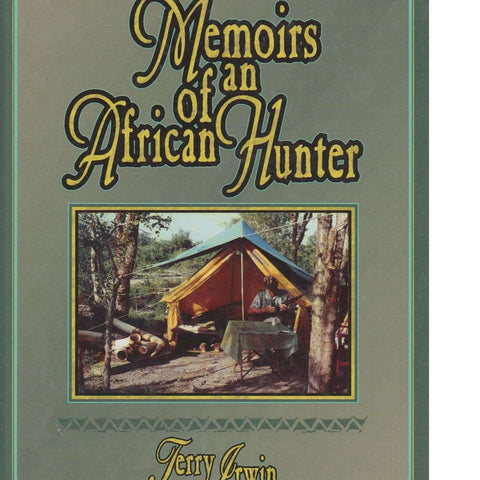 Memoirs of an African Hunter (Hunting series, Volume 23, Safari Press's Classics in African Hunting Series) | Jerry Irwin