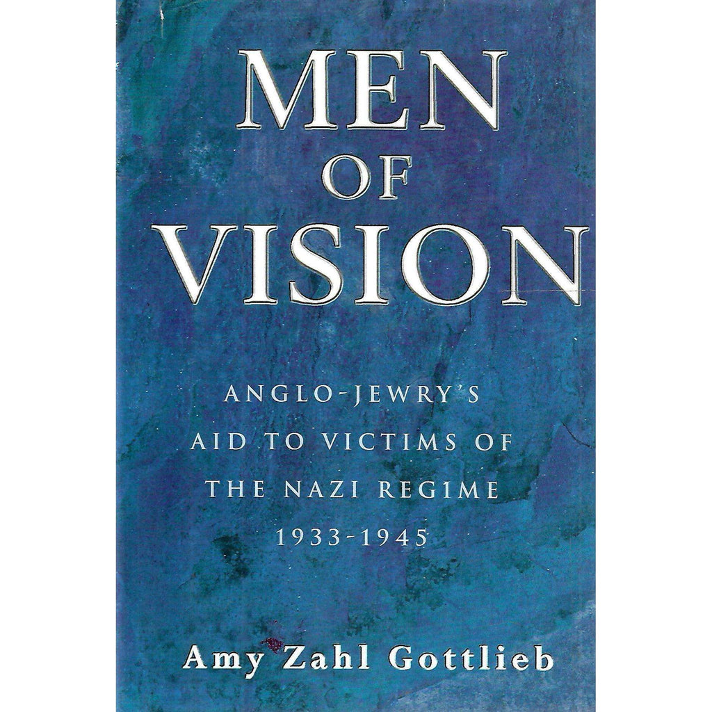 Bookdealers:Men of Vision: Anglo-Jewry's Aid to Victims of the Nazi Regime 1933-1945 | Amy Zahl Gottlieb