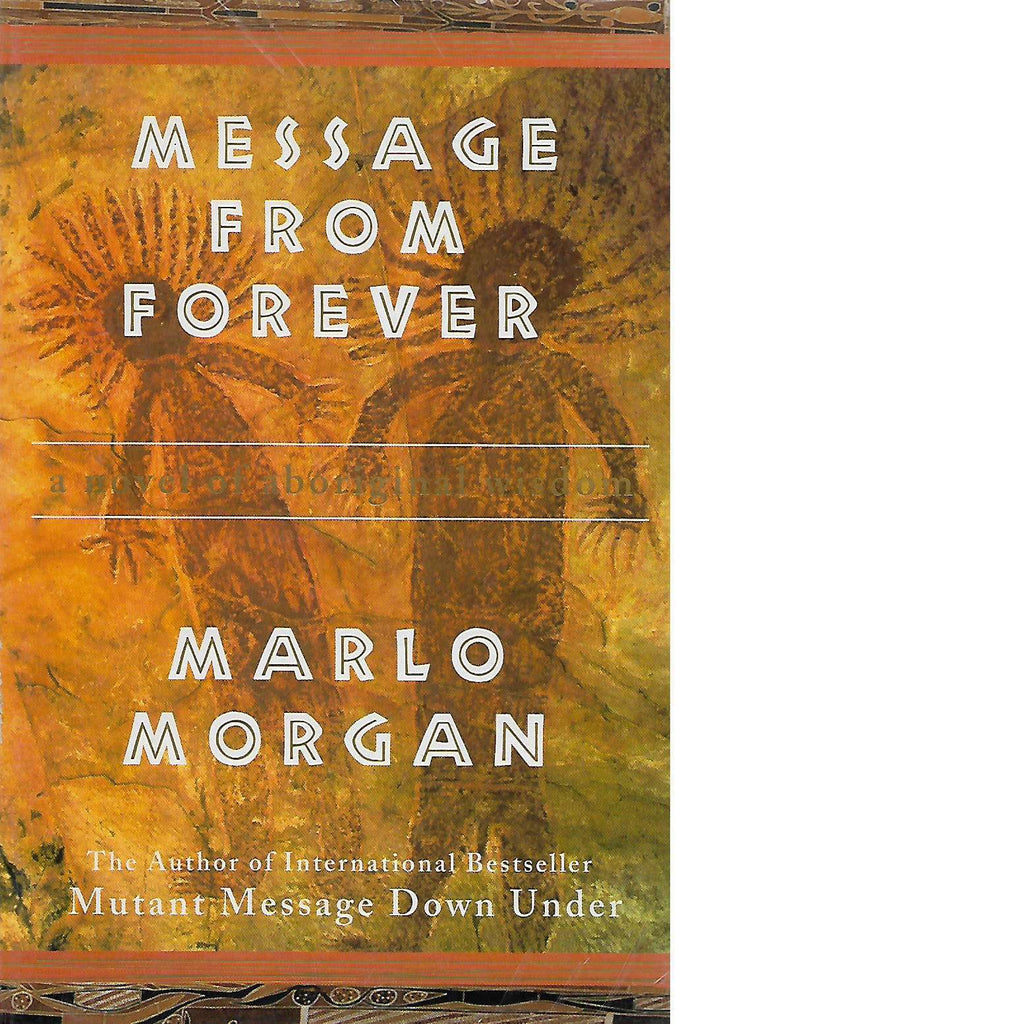 Bookdealers:Message from Forever: A Novel of Aboriginal Wisdom | Marlo Morgan