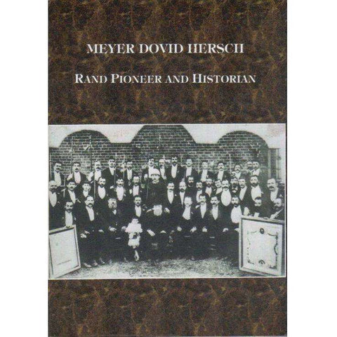 Meyer Dovid Hersch: (With Author's Inscription) Rand Pioneer and Historian | Meyer Dovid Hersch & Joshua I. Levy